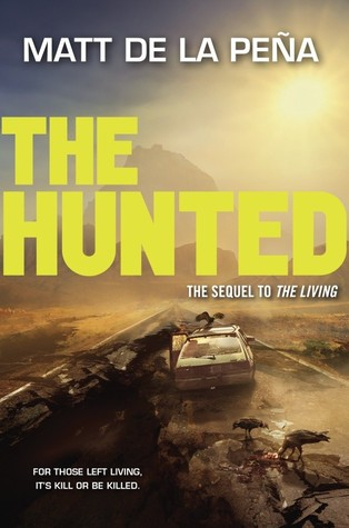 The Hunted (The Living #2)  by  Matt de la Pena