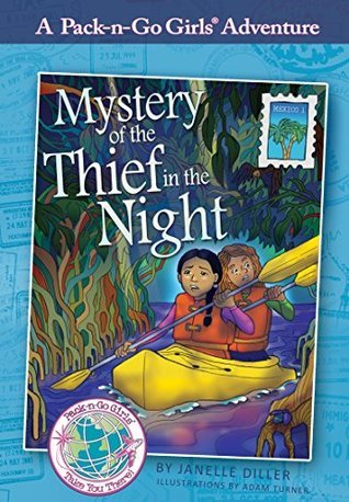 Mystery of the Thief in the Night (Pack-n-Go Girls - Mexico Book 1)  by  Janelle Diller