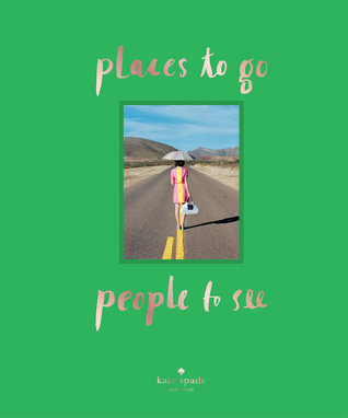 Places To Go, People To See kate spade new york