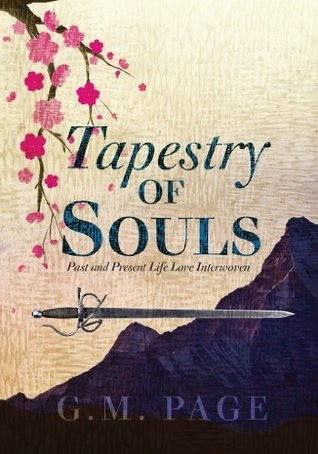 Tapestry of Souls: Past and Present Life Love Interwoven  by  G.M. Page