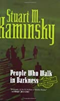 People Who Walk In Darkness (Inspector Rostnikov)