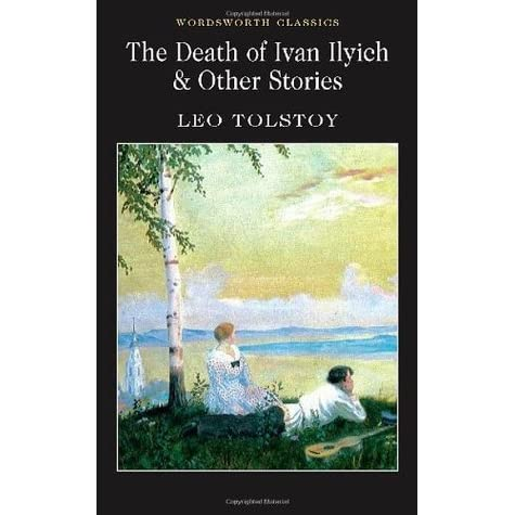 a review of leo tolstoys novel death of ivan ilyich Tolstoy's implicit moral theory: an interpretation and appraisal  tolstoy's implicit moral theory: an interpretation and  the death of ivan ilyich,.