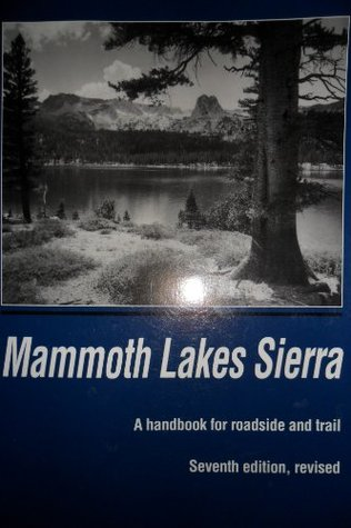 Mammoth Lakes Sierra : A Handbook for Roadside and Trail Genny Smith