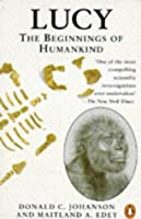 Lucy: Beginnings Of Humankind (Penguin Press Science)
