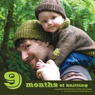 9 Months of Knitting: Exquisite Knits for Baby and Family Ludeman Alexa
