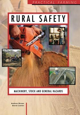 Rural Safety: Machinery, Stock and General Hazards: Machinery, Stock and General Hazards  by  I Brown