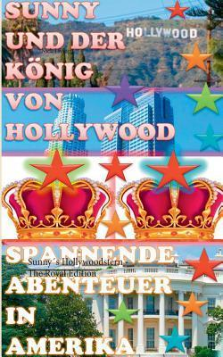 Sunny und der König von Hollywood: Sunnys Hollywoodstern - The Royal Edition Nick Living