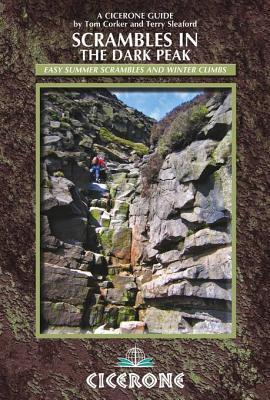 Scrambles in the Dark Peak: Easy Summer Scrambles and Winter Climbs  by  Terry Sleaford