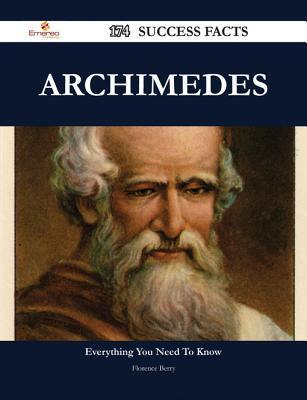 Archimedes 174 Success Facts - Everything You Need to Know about Archimedes  by  Florence Berry
