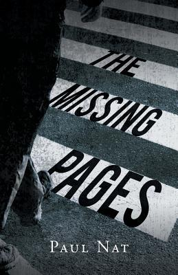 The Missing Pages  by  Paul Nat