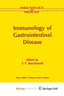 Immunology of Gastrointestinal Disease  by  T.T. Macdonald