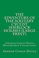 The Adventure of the Solitary Cyclist (Masterpiece Collection)