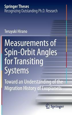 Measurements of Spin-Orbit Angles for Transiting Systems: Toward an Understanding of the Migration History of Exoplanets  by  Teruyuki Hirano