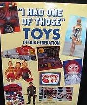 I Had One of Those: Toys of Our Generation  by  Robin Langley Sommer