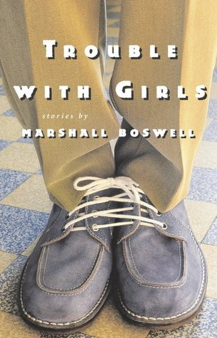 Trouble with Girls Marshall Boswell
