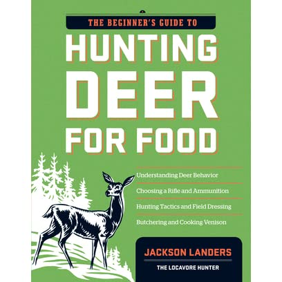 The Beginner's Guide to Hunting Deer for Food - Jackson Landers