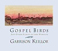 Gospel Birds: And Other Stories of Lake Wobegon