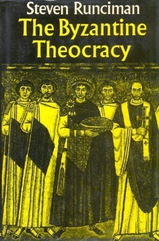 The Byzantine Theocracy: The Weil Lectures, Cincinatti  by  Steven Runciman