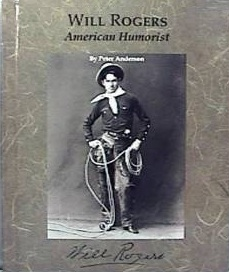 Will Rogers, American Humorist  by  Peter Anderson