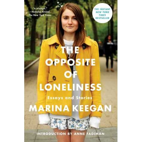 The opposite of loneliness essay