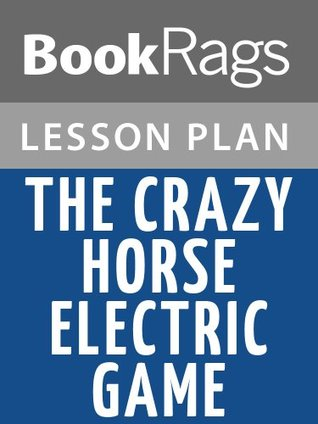 The Crazy Horse Electric Game Lesson Plans BookRags