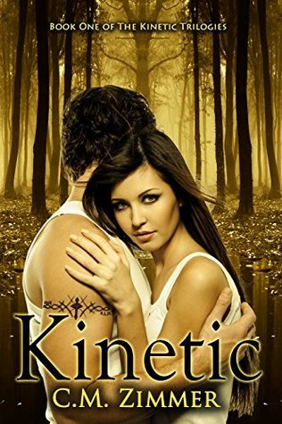 Kinetic (The Kinetic Trilogy #1) C.M. Zimmer