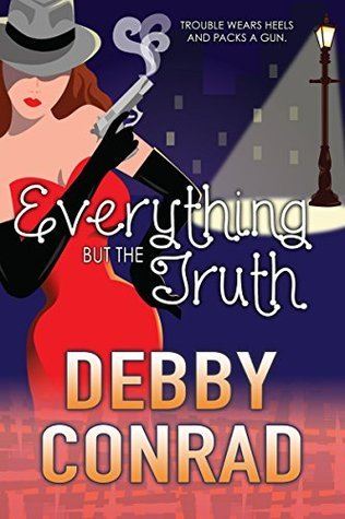 EVERYTHING BUT THE TRUTH  by  Debby Conrad