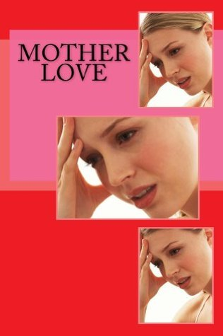 Mother Love (Come to Mama Collection Book 111) Kitti Katzz