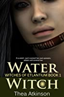 Water Witch (Witches of Etlantium #1)