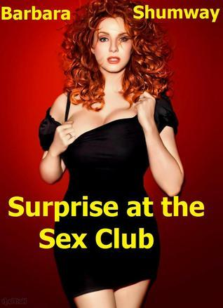 Surprise at the Sex Club (New 2015 Version)  by  Barbara Shumway
