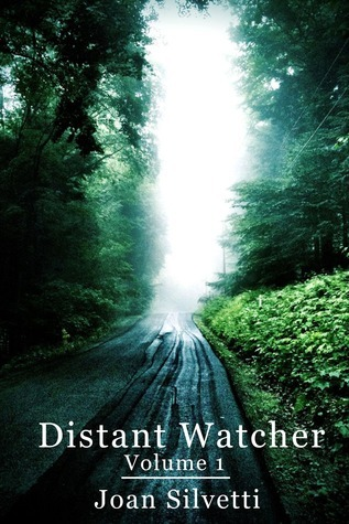 Distant Watcher: Volume 1 Joan Silvetti