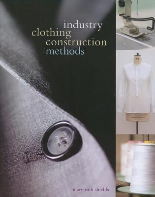 Industry Clothing Construction Methods Mary Ruth Shields