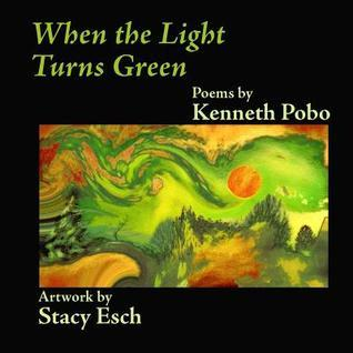 When the Light Turns Green  by  Kenneth Pobo