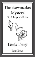 The Stowmarket Mystery: Or, a Legacy of Hate