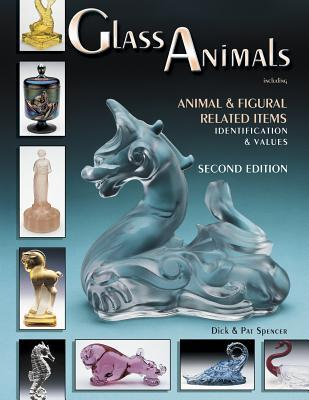 Glass Animals Including Animal & Figural Related Items: Identification & Values  by  Dick Spencer