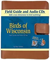 Birds of Wisconsin Field GD [With 2 Audio CDs and 32 Page Booklet]