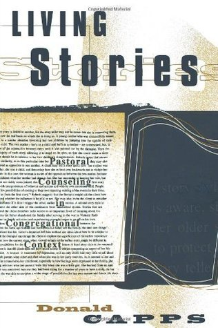 Living Stories: Pastoral Counseling in Congregational Context Donald Capp