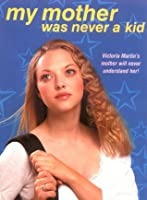 My Mother Was Never a Kid (Victoria Martin, #1)