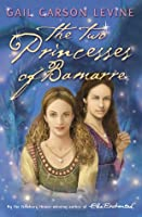 The Two Princesses Of Bamarre (Enchanted, #2)