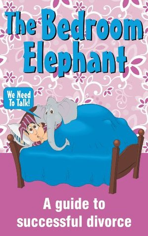 The Bedroom Elephant - A Guide to Successful Divorce Denisa Tova
