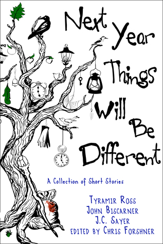 Next Year, Things Will Be Different  by  Tyramir Ross