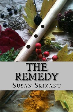 The Remedy  by  Susan Srikant