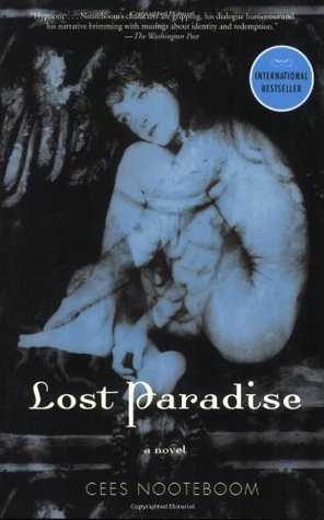 Lost Paradise: A Novel  by  Cees Nooteboom