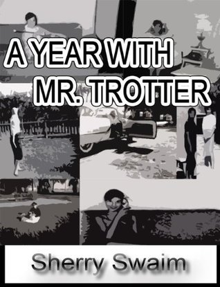 A Year with Mr. Trotter Sherry Swaim