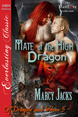Mate of the High Dragon (Of Dragons and Wolves #5) Marcy Jacks