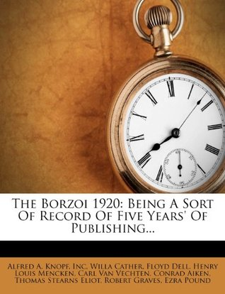 The Borzoi 1920: Being A Sort Of Record Of Five Years Of Publishing...  by  Alfred A. Knopf