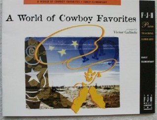A World of Cowboy Favorites  by  Victor Galindo