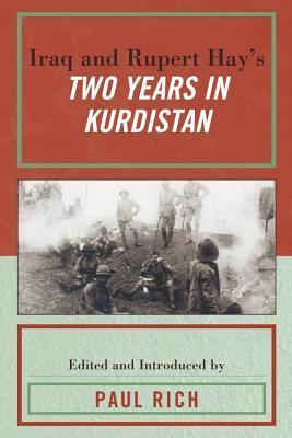 Iraq and Rupert Hays Two Years in Kurdistan  by  Paul J Rich