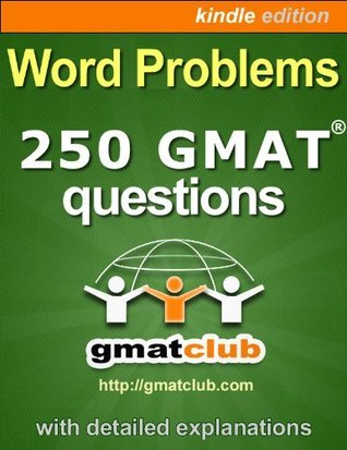 Word Problems 250 GMAT Questions  by  GMAT Club