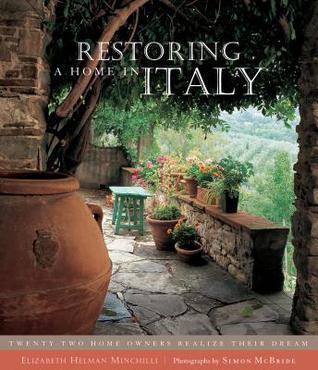 Restoring a Home in Italy  by  Elizabeth Minchilli